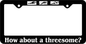 How about a threesome? License Plate Frame