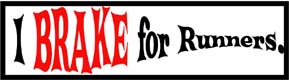 I Brake for Runners Bumper Sticker