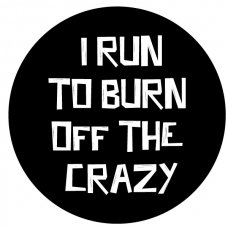 Burn Off The Crazy - Click Image to Close