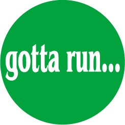 gotta run... round color sticker